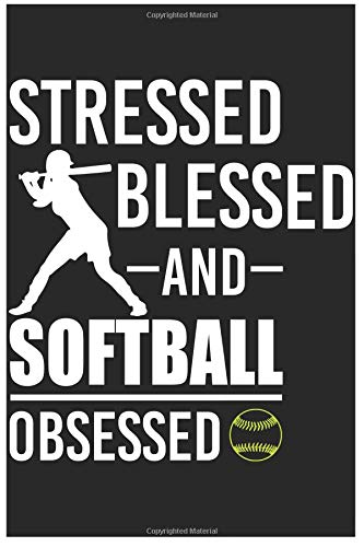 Stressed Blessed And Softball Obsessed: 6x9 120 Page Sports Journal Lined Paper, Diary, Notebook por Athletic Print