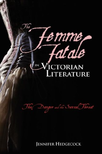 Cambria Sammlung (The Femme Fatale in Victorian Literature: The Sexual Threat and Danger: The Danger and the Sexual Threat)