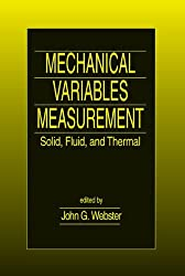 Mechanical Variables Measurement - Solid, Fluid, and Thermal by John G. Webster (1999-12-28)