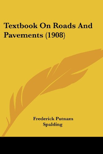 Textbook on Roads and Pavements (1908)