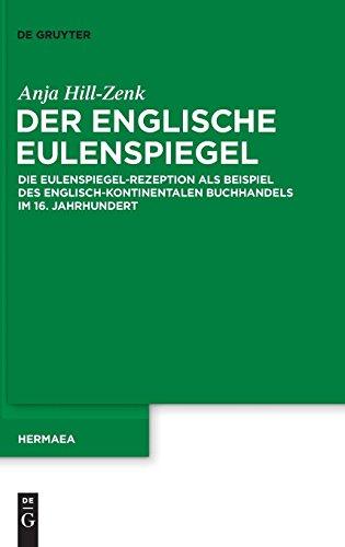 Der englische Eulenspiegel: Die Eulenspiegel-Rezeption als Beispiel des englisch-kontinentalen Buchhandels im 16. Jahrhundert (Hermaea. Neue Folge, Band 122)