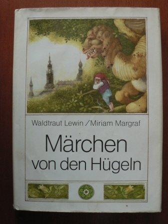 Buch: Märchen von den Hügeln von Waldtraut Lewin, Miriam Margraf