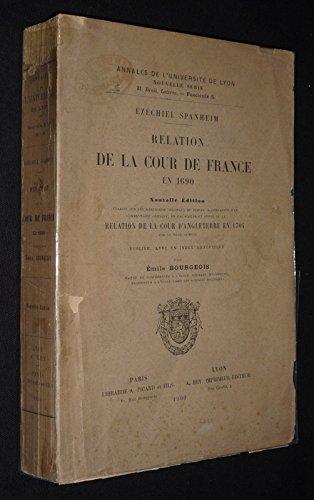 Relation de la cour de France en 1690. Nouvelle édition établie sur les manuscrits originaux de Berlin, accompagnée d'un commentaire critique, de fac-similés et suivie de la Relation de la cour d'Angleterre en 1704, publiée avec un index analytique