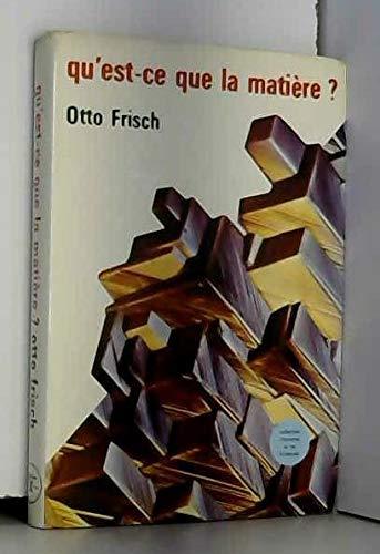Qu'est-ce que la matière par Frisch Otto