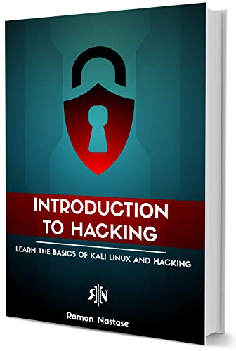 Introduction to Hacking:  Learn the Basics of Kali Linux and Hacking (CyberSecurity and Hacking Book 2) (English Edition) por Ramon Nastase