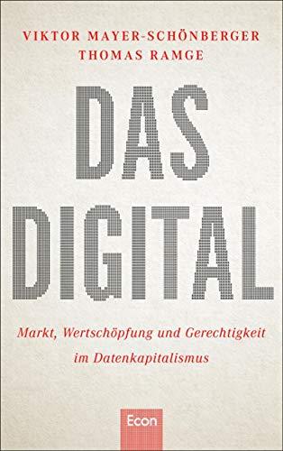 Das Digital: Das neue Kapital - Markt, Wertschöpfung und Gerechtigkeit im Datenkapitalismus