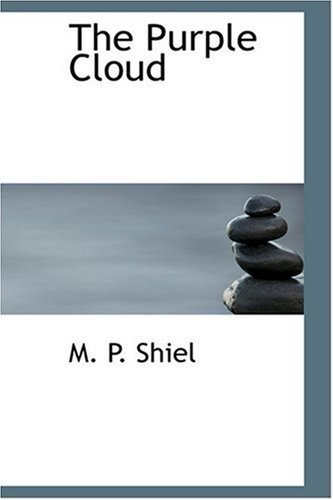The Purple Cloud by M. P. Shiel (2008-08-18)