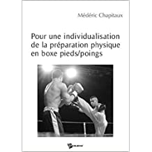 Pour une Individualisation de la Preparation Physique en Boxe Pieds/Poings de Médéric Chapitaux ( 5 mai 2006 )