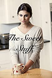 Recipes for Recovery: The Sweet Stuff