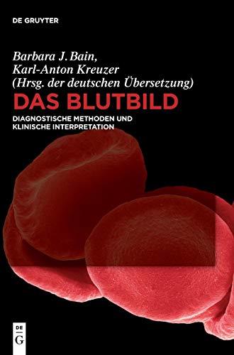 Das Blutbild: Diagnostische Methoden und klinische Interpretation
