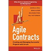 Agile Contracts: Creating and Managing Successful Projects with Scrum (Wiley Series in Systems Engineering and Management) 1st (first) Edition by Opelt, Andreas, Gloger, Boris, Pfarl, Wolfgang, Mittermayr, published by Wiley (2013)