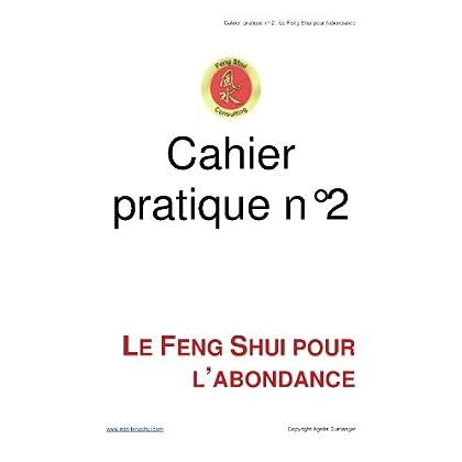 Cahier pratique n°2 - Le Feng Shui pour l'abondance