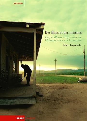 Des films et des maisons : La périlleuse trajectoire de l'homme vers son humanité