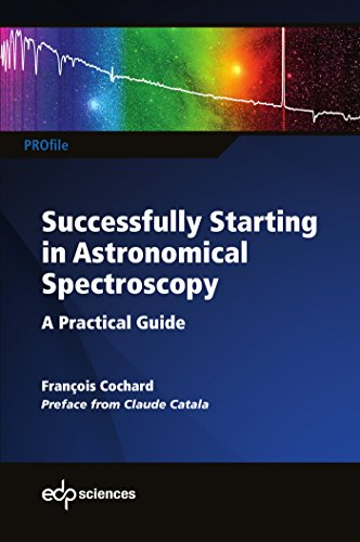 Successfully Startingin Astronomical Spectroscopy : A Practical Guide