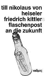 Friedrich Kittlers Flaschenpost an die Zukunft