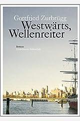 Westwärts, Wellenreiter: Schwarzwälder Flößer Schwarzwälder Flößer von der Kinzig zum Ohio (Lindemanns Bibliothek) Taschenbuch