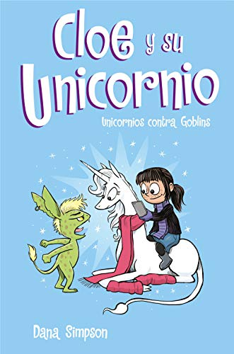 Unicornios contra Goblins (Cloe y su Unicornio 3) (Escritura desatada) por Dana Simpson