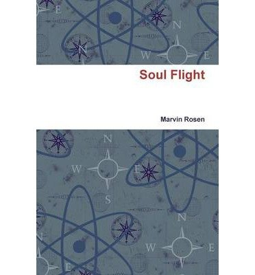 BY Rosen, Marvin ( Author ) [ SOUL FLIGHT ] Jul-2014 [ Paperback ]