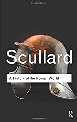 A History of the Roman World: 753 to 146 BC (Routledge Classics)