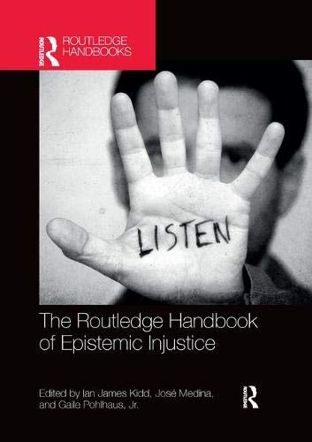 The Routledge Handbook of Epistemic Injustice (Routledge Handbooks in Philosophy) Shelley Heather
