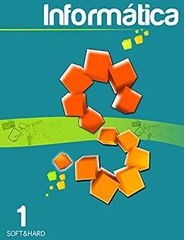 informática: Soft & Hard (Primeros pasos nº 1) eBook: Luis Ramírez ...