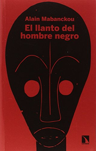 El llanto del hombre negro por Alain Mabanckou