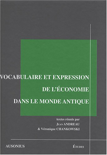 Vocabulaire et expression de l'économie dans le monde antique par Roland Delmaire