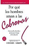 Por Qué Los Hombres Aman a Las Cabronas: Nueva Edicion- Guia Sencilla, Divertida y Picante Para el Juego de la Seducción /  Why Men Love Bitches - Spanish Edition