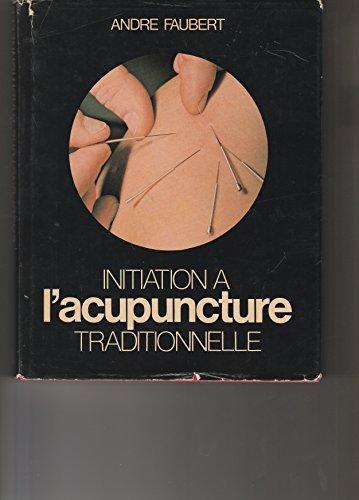 Initiation à l'acupuncture traditionnelle