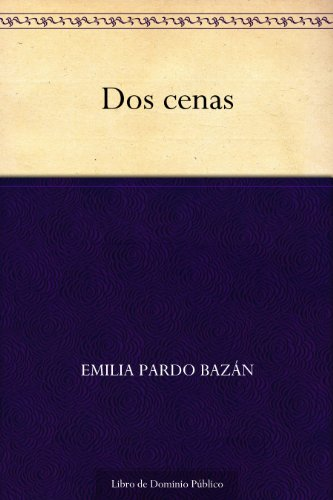 Dos cenas por Emilia Pardo Bazán