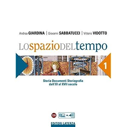 Lo Spazio Del Tempo. Vol. 1 Dall'xi Al Xvii Secolo: Storia Documenti Storiografia