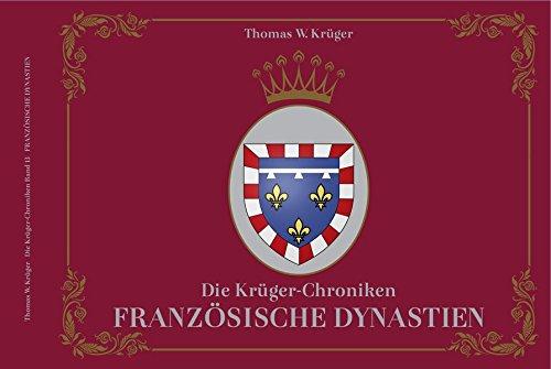 Die Krüger-Chroniken: Französische Dynastien