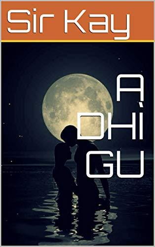 A DHÌ GU (Scots Gaelic Edition)