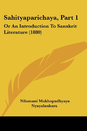 Sahityaparichaya, Part 1: Or an Introduction to Sanskrit Literature (1880)