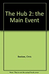 The Hub 2: the Main Event