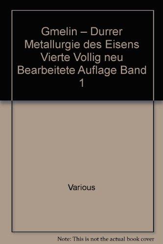Gmelin – Durrer Metallurgie des Eisens Vierte Vollig neu Bearbeitete Auflage Band 1 par Various