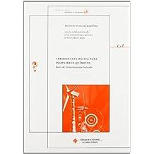 Termotecnia básica para ingenieros químicos. Bases de Termodinámica Aplicada (CIENCIA Y TÉCNICA)