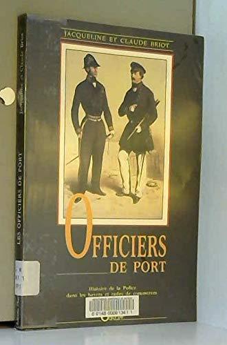 Les officiers de port: Histoire de la police dans les havres et rades de commerce