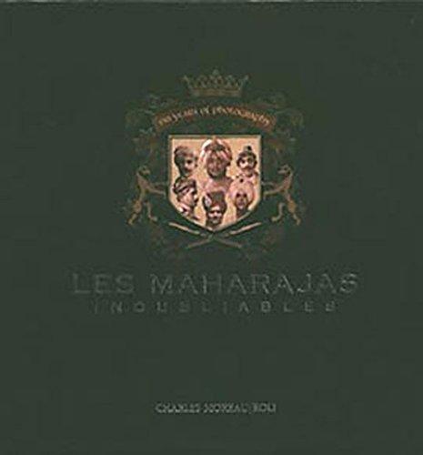 Maharajas inoubliables. 150 ans de photographie