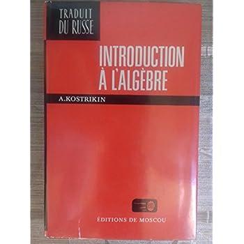 Introduction à l'algèbre (Traduit du russe)