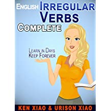 English Irregular Verbs Complete: Learn in Days, Keep Forever (English Edition)