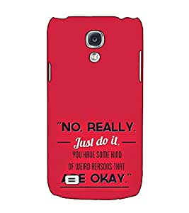 Fuson Designer Back Case Cover for Samsung Galaxy S4 I9500 :: Samsung I9500 Galaxy S4 :: Samsung I9505 Galaxy S4 :: Samsung Galaxy S4 Value Edition I9515 I9505G (No Really Just Do It Theme)