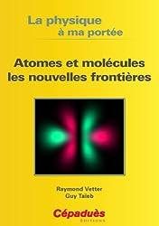 Atomes et molécules les nouvelles frontières- Collection