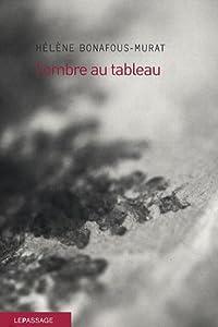 vignette de 'Ombre au tableau (L') (Hélène Bonafous-Murat)'