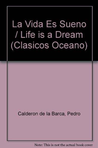 La Vida Es Sueno / Life is a Dream (Clasicos Oceano)
