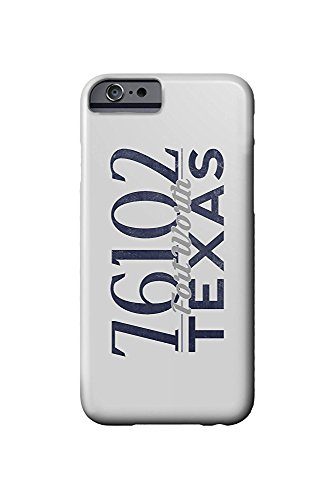 Fort Worth, Texas - 76102 Zip Code (Blue) (iPhone 6 Cell Phone Case, Slim Barely There)