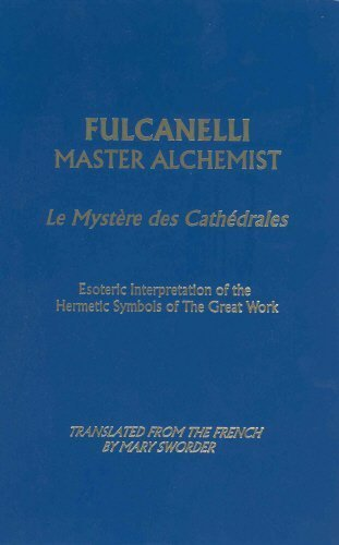 Fulcanelli: Master Alchemist: Le Mystere des Cathedrales, Esoteric Intrepretation of the Hermetic Symbols of The Great Work by Fulcanelli (1984) Paperback