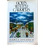 God's Water Carriers (All Our Yesterdays, Vol 1) by Manes Sperber (1987-12-30)