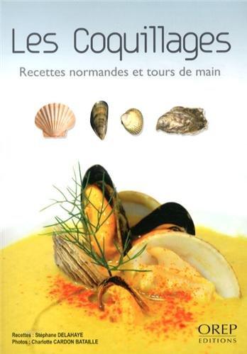 Les coquillages - Recettes et tours de main. par Stéphane Delahaye