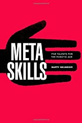 Metaskills: Five Talents for the Robotic Age by Marty Neumeier (2012-12-01)